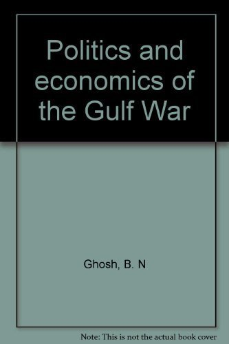 Politics and Economics of the Gulf War: Singh Monika Ghosh