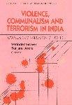 Violence Communalism and Terrorism in India : Verinder Grover &