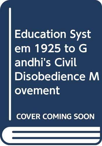 Education System 1925 to Gandhi s Civil: B.M. Sankhdher