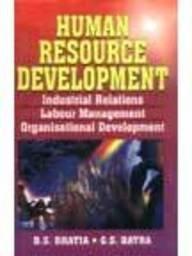 Human Resource Development: Industrial Relations, Labour Management,: B.S. Bhatia; G.S.
