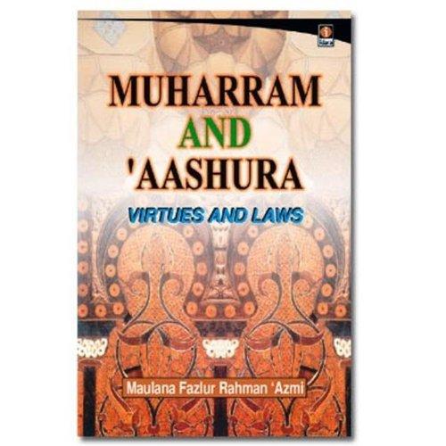 Muharram and 'Aashura: Azmi Moulavi Fazlur