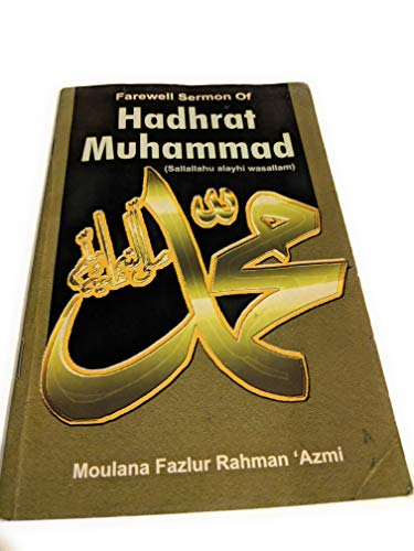 Farewell Sermon of Hadhrat Muhammad: Azmi Moulavi Fazlur