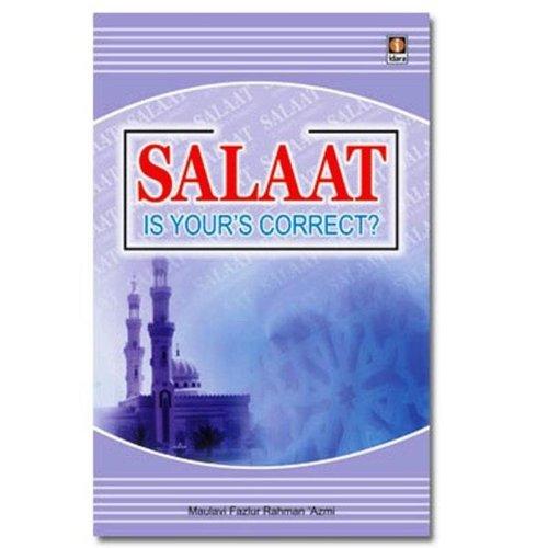 Salaat is Your's Correct?: Azmi Moulavi Fazlur