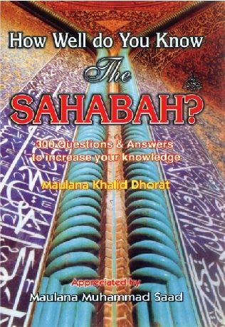 How Well do you Know the Sahaba?: Dhorat Maulana Khalid