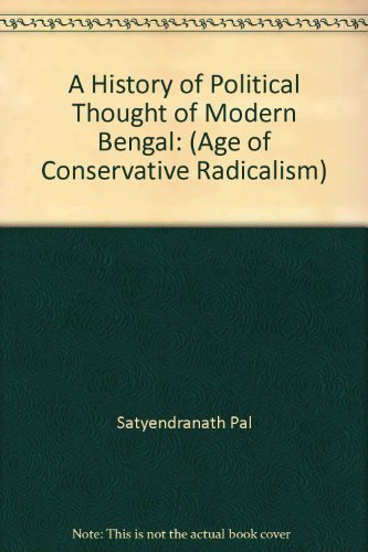 History of Political Thought of Modern Bengal (Age of Conservative Radicalism): Pal, Satyendranath