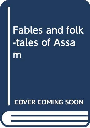 Fables and folk-tales of Assam