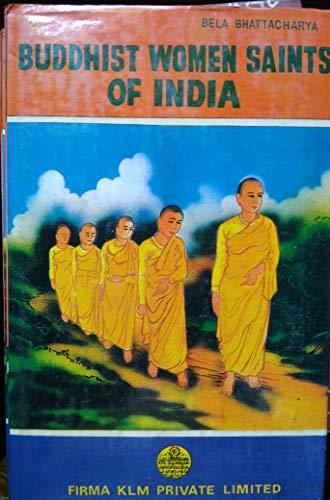 Buddhist Women Saints of India: Bela Bhattacharya