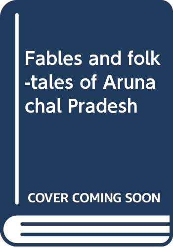 Fables and Folk Tales of Arunachal Pradesh: Others Ghosh Shukla