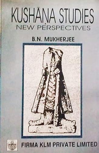 9788171021093: Kushana Studies ; New Perspectives