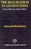 The Mlechchhas in Ancient India: Bhattacharyya Alakananda