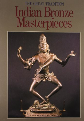 Indian Bronze Masterpieces: The Great Tradition: Karl J. Khandalavala
