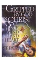 9788171091171: Gripped by God in Christ ; The Mind and Heart of St. Paul