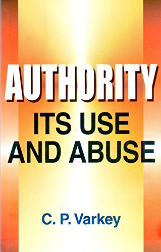 9788171094134: Authority - Its Use and Abuse