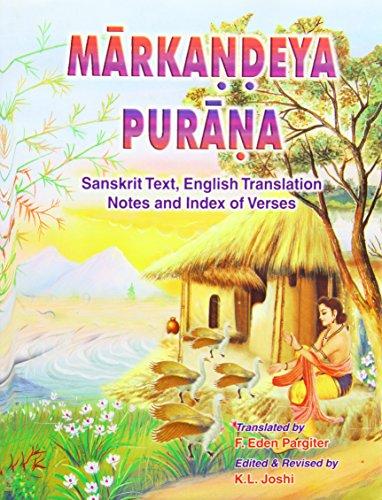 Markandeya Purana (Sanskrit Text, English Translation Notes: K.L. Joshi (Ed)