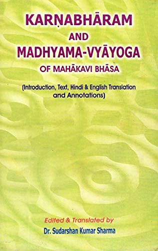 Karnabharam & Madhyama-Vyayoga of Bhasa: (Text with: S.K.Sharma