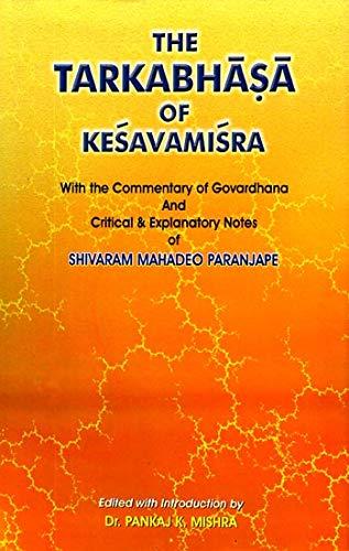 The Tarkabhasa of Keshavamishra: With the Commentary: Dr. Pankaj K.