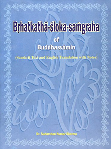 The Brihatkatha Shloka Samgraha of Buddhasvamin (Sanskrit Text and English Translation with Notes):...