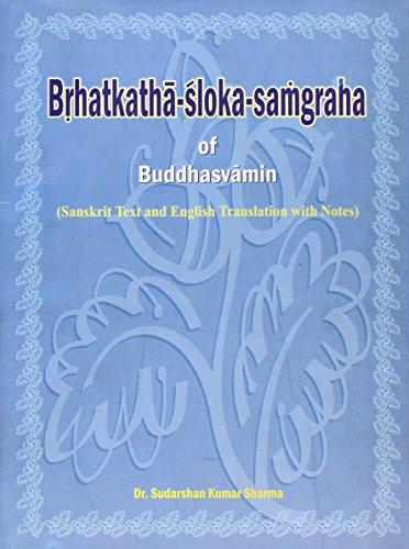 The Brihatkatha Shloka Samgraha of Buddhasvamin (Sanskrit Text and English Translation with Notes):...