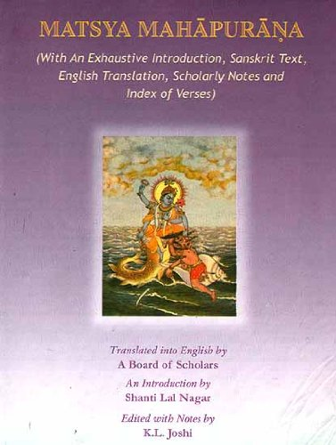 Matsya Mahapurana : An Exhaustive Introduction Sanskrit: K L Joshi