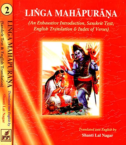 Linga Mahapurana : An Exhaustive Introduction Sanskrit: Shanti Lal Nagar