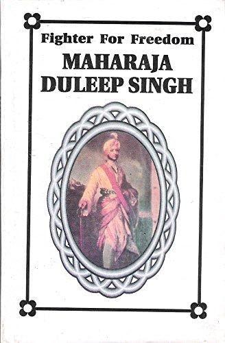 Fighter for Freedom Maharaja Duleep Singh: Ed. Dr. Baldev