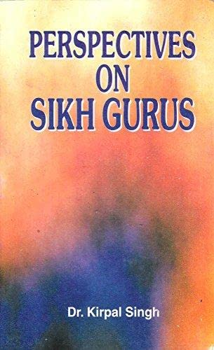 Perspectives on Sikh gurus (9788171162796) by Kirapāla Siṅgha