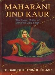 Maharani Jind Kaur: Dr. Bakhshish Singh