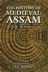 The History of Medieval Assam (From the: Acharyya, N.N.