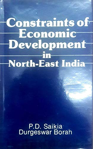 9788171170944: Constraints of economic development in north-east India: Problems & prospects