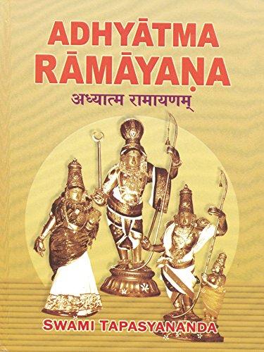 Adhyatma Ramayana: The Spiritual Version of the Rama Saga (original Sanskrit with English ...