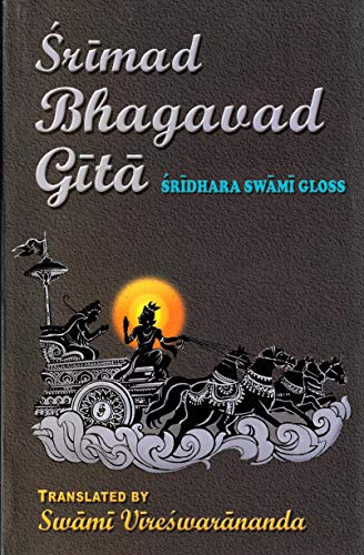 Bhagavad Gita, Srimad, with the Gloss of Sridhara Swami: translated by Swami Vireshwarananda, ...