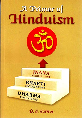 A Primer of Hinduism: Sharma, D.S.