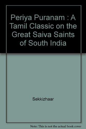 9788171205196: Periya Puranam : A Tamil Classic on the Great Saiva Saints of South India