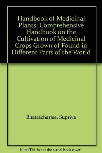 Handbook of Medicinal Plants: Comprehensive Handbook on the Cultivation of Medicinal Crops Grown of...