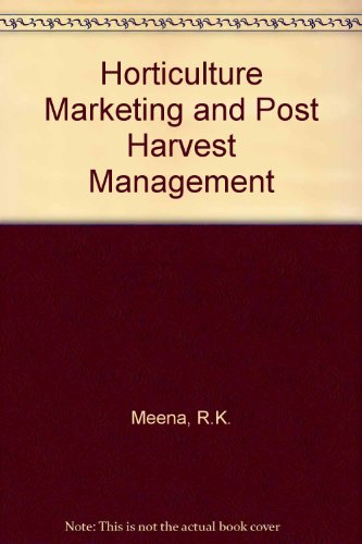 9788171322787: Horticulture Marketing and Post Harvest Management
