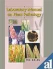 Laboratory Manual on Plant Pathology: Jha, DK