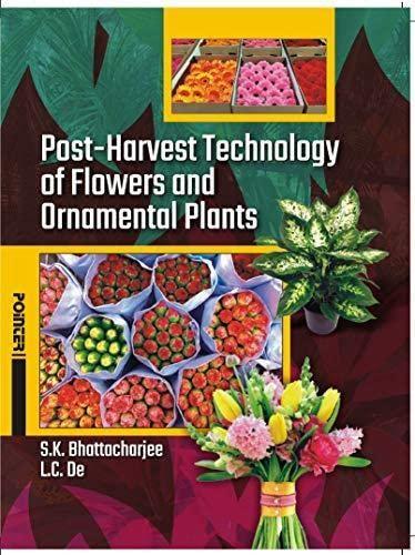 Post-Harvest Technology of Flowers and Ornamental Plants: De L.C. Bhattacharjee
