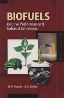 Biofuels: Engine Performance & Exhaust Emissions: Poonia, M.P.
