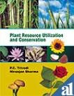 9788171326112: Plant Resource Utilization and Conservation