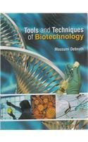 Tools and Techniques of Biotechnology: Mousumi Debnath