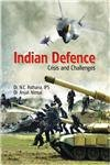 Indian Defence Crisis and Challenges: N C Asthana,
