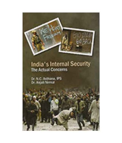 Indias Internal Security The Actual Concerns: N C Asthana,
