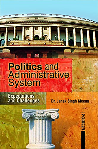 Politics and Administrative System: Janak Singh Meena
