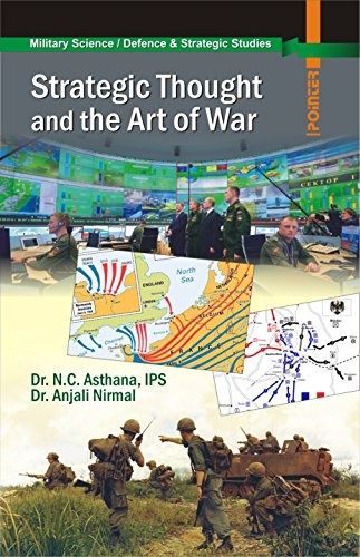 Strategic Thought and the Art of War: N.C. Asthana and