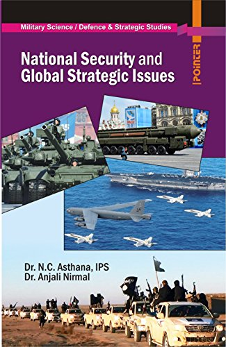 National Security and Global Strategic Issues: N.C. Asthana and