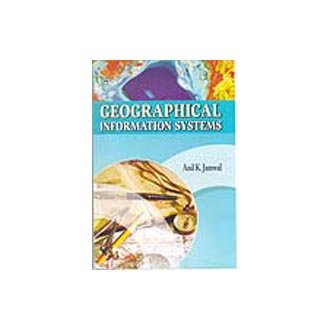 Geographical Information Systems: Anil K. Jamwal