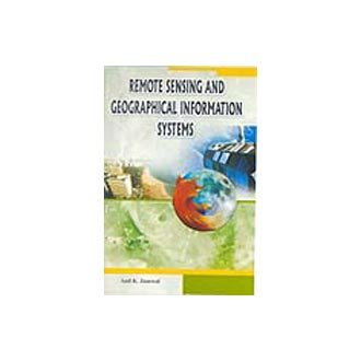 Remote Sensing and Geographical Information Systems: Jamwal Anil K.