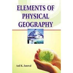 Elements of Physical Geography: Anil K. Jamwal
