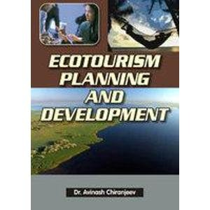 Ecotourism Planning and Development: Avinash Chiranjeev