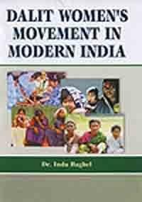 Dalit Women's Movement in Modern India: Baghel Indu